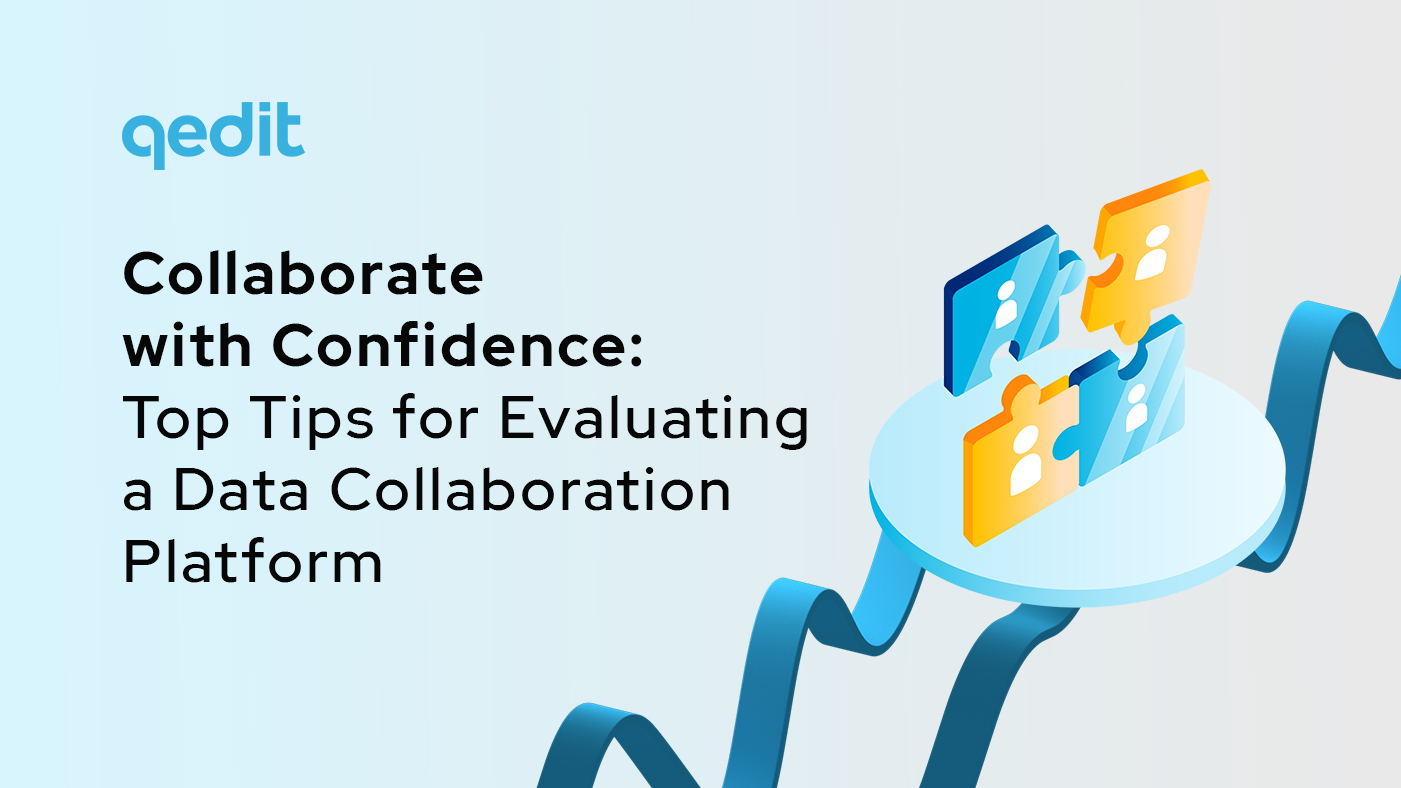 Top Tips for Evaluating a Data Collaboration Platform