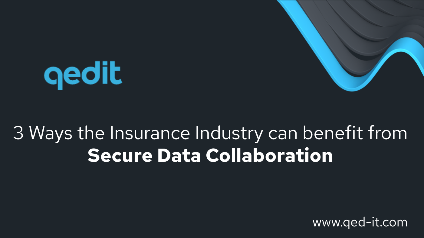 3 ways the insurance industry can benefit from secure data collaboration